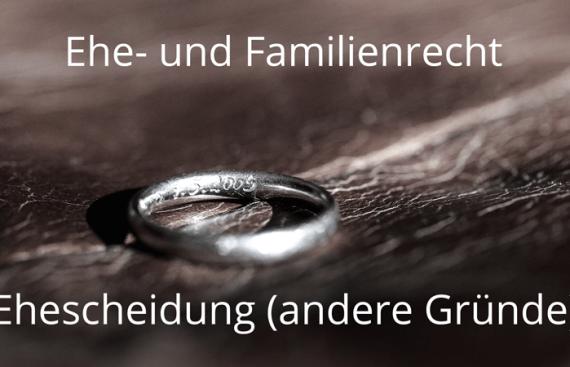 Ehescheidung aus sonstigen Gründen: bei dreijähriger Trennung!