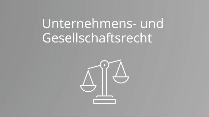 Unternehmensrecht und Gesellschaftsrecht als Spezialgebiet