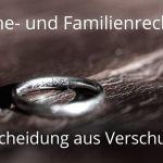 Ehescheidung aus Verschulden: Scheidungsklage bei schweren Eheverfehlungen!